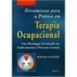 Livro - Ferramentas para a Prática em Terapia Ocupacional: uma Abordagem Estruturada aos Conhecimentos e Processos Centrais - 97