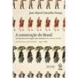 Livro - A Construção do Brasil na Literatura de Viagem dos Séculos XVI, XVII e XVII - Jean Marcel Carvalho França 1640936 - 9788