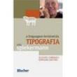Livro - A Linguagem Invisivel da Tipografia: Escolher, Combinar e Expressar com tipos - Erik Spiekermann 829485 - 9788521206156