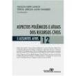 Livro - Aspectos Polêmicos e Atuais dos Recursos Cíveis - Volume 12 472427 - 9788520341636