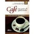 Livro - Café: um Guia do Apreciador - Francisco Alberto Pino e Celso Luis Rodrigues Vegro - 9788502067851