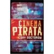 Livro - Cinema Pirata - Cory Doctorow 1779087 - 9788501401137