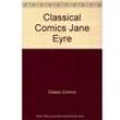 Livro - Classical Comics Jane Eyre - Classical Comics 280363 - 9781111005696