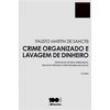 Livro - Crime Organizado e Lavagem de Dinheiro: Destinação de Bens Apreendidos, Delação Premiada e Responsabilidade Social - Fau