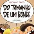 Livro - Do Tamanho de um Bonde - Luciano Trigo 1779086 - 9788501088673