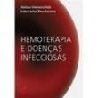 Livro - Hemoterapia e Doenças Infecciosas - Nelson Hamerschlak 3412050 - 9788520432341