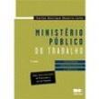 Livro - Ministério Público do Trabalho: Doutrina Jurisprudência e Prática - 7ª Edição / 2015 - Carlos Henrique Bezerra Leite 491