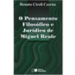 Livro - O Pensamento Filosófico e Jurídico de Miguel Reale - Renato Cirrel Czerna 135486 - 9788502026124