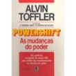 Livro - Powershift: As Mudanças do Poder 81418 - 9788501037749