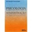 Livro - Psicologia Aplicada à Administração: uma Abordagem Interdisciplinar - Maria Aparecida Ferreira de Aguiar 134226 - 978850