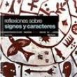 Livro - Reflexiones Sobre Signos Y Caracteres 2904001 - 9788425221606