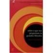 Livro - Sobre o Que nos Perguntam os Grandes Filósofos - Volume 2 - Leszek Kolakowski - 9788520008911