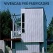 Livro - Vivendas Pré - Fabricadas - Könemann 3746064 - 9783864072277