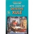 Livro - Jabuti - Sete Casos do Detetive Xulé - 9788502038875