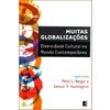 Muitas Globalizações: Diversidade Cultural no Mundo Contemporâneo - 9788501066701