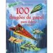 Livro - 100 Dragões de Papel para Dobrar e Voar - Hannah Ahmed e Brian Voakes - 9781474904544