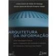 Livro - Arquitetura da Informação: uma Abordagem Prática Para o Tratamento de Conteúdo e Interface em Ambientes Informacionais D