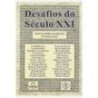 Livro - Desafios do Século XXI - Ives Gandra Martins 99755 - 9788522100842