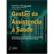 Livro - Gestão da Assistência à Saúde 254279 - 9788521617136
