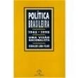 Livro - Política Brasileira - 1945 - 1990: uma Visão Nacionalista - Oswaldo Lima Filho 850021 - 9788521905011