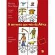 Livro - A Semente Que Veio da África - 9788516043483