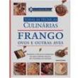 Livro - Todas as Técnicas Culinárias: Frango, Ovos e Outras Aves - Eric Treuille e Jeni Wright 9943517 - 9788521318453