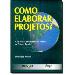 Como Elaborar Projetos ? : Guia Prático Para Elaboração E Gestão De Projetos Sociais 5664240