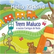 Hélio Ziskind - O Trem Maluco e Outras Cantigas de Roda 8624214