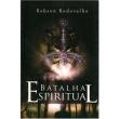 Livro - Batalha Espiritual - Robson Rodovalho 2441175 - 9788564536722