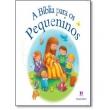 Livro - Bíblia Para Os Pequeninos, A 6407737