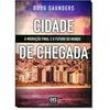 Cidade De Chegada: A Migração Final E O Futuro Do Mundo 5522622