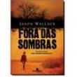 Fora Das Sombras 5513664