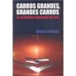 Carros Grandes, Grandes Carros - Os Automóveis Americanos até 1970 1ª Ed2007 9719011