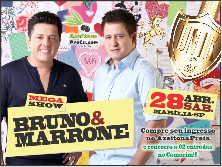 Azeitona Preta apresenta: Ingresso Bruno & Marrone dia 28/04 na Unik Club (Compre e concorra a 02 Camarins).
