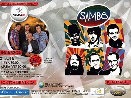 2° Lote: Sambô em Rio Preto dia 26/04! Lançamento do novo CD/DVD! Camarote PREMIUM (open bar and food) de 200 por 99,90.