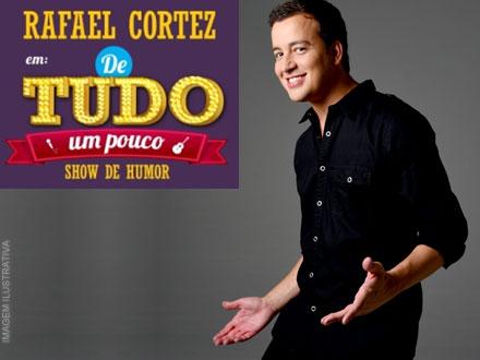 Rafael Cortez apresenta seu espetáculo de humor ´De tudo um pouco` em Limeira no Teatro Vitória, por apenas 23,00.