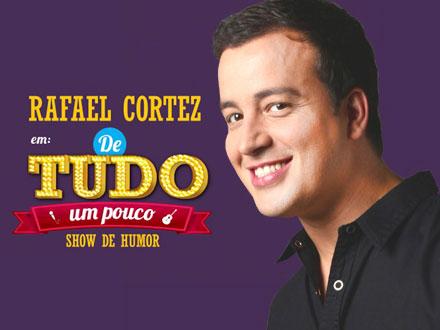 Stand Up com Rafael Cortez: Espetáculo ´De tudo um pouco` no Teatro Bela Vista em Bauru-SP! Ingresso por apenas 39,99.