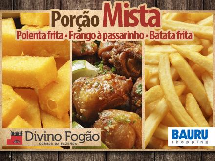 Bauru Shopping! Tábua Mista do Divino: Frango a Passarinho + Fritas + Polenta Frita por apenas 12,90.